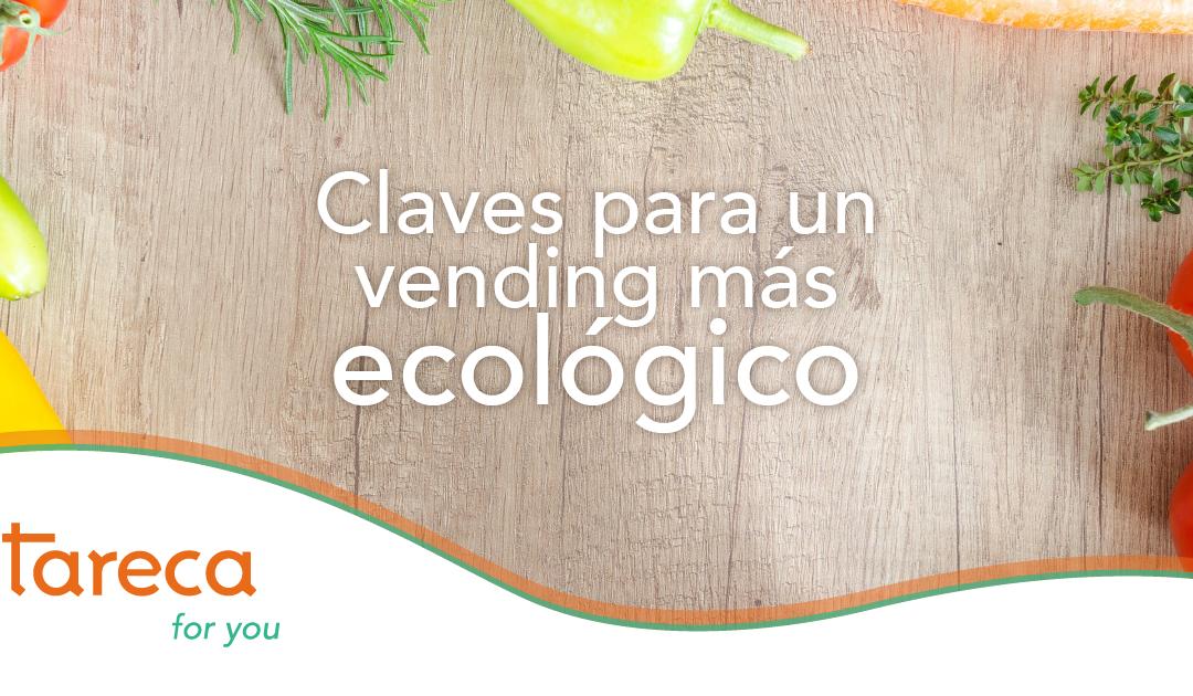 Claves para un vending más ecológico