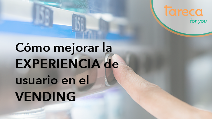 Cómo mejorar la experiencia de usuario en el vending