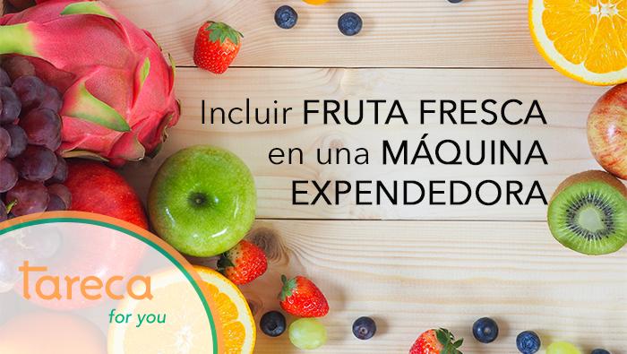 Incluir fruta fresca en tu máquina expendedora
