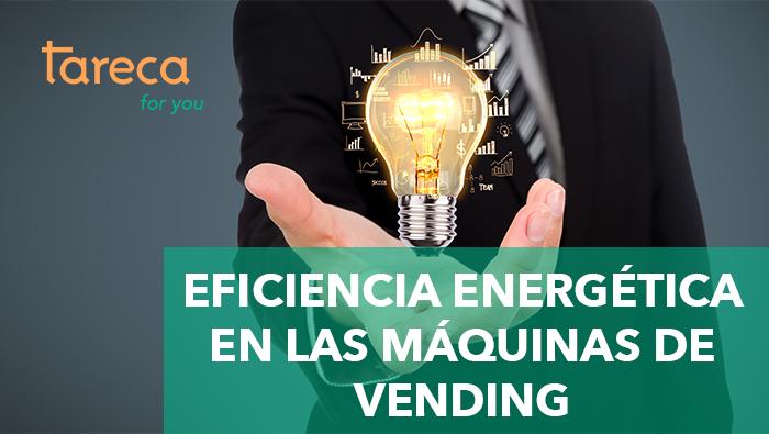 Eficiencia energética en las máquinas de vending