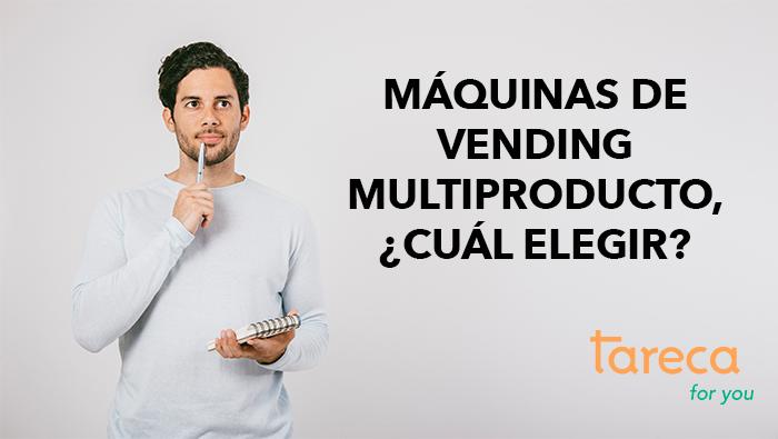 Máquinas de vending multiproducto. ¿Cuál elegir?