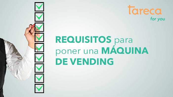 Requisitos para poner una máquina de vending