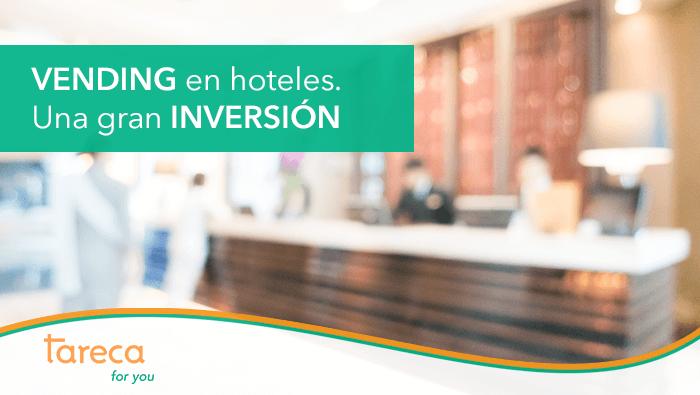El vending para hoteles es una gran inversión, además de aportar buena imagen de servicio