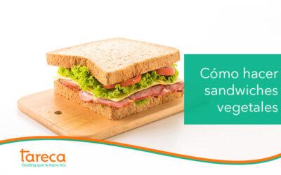 Cómo hacer sandwiches vegetales